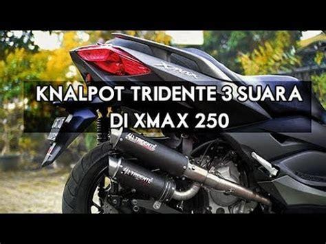 unboxing dan pemasangan knalpot tridente 3 suara di yamaha xmax 250