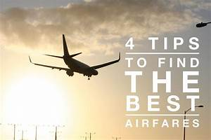 4 Tips to Find the Best Airfare Deals