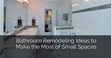 Bathroom Remodeling Ideas to Make the Most of Small Spaces