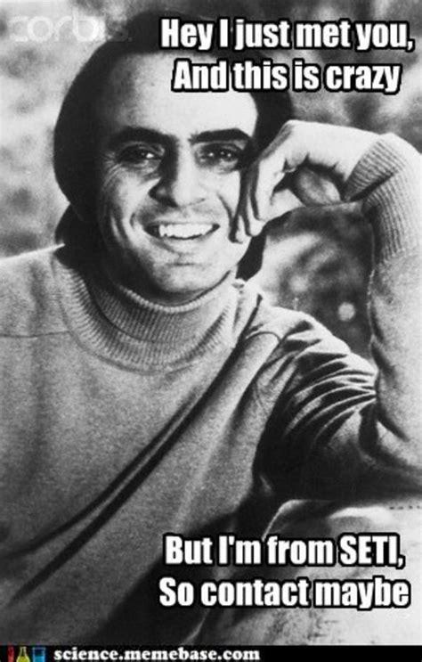 Carl Sagan Memes - carl sagan contact call me maybe know your meme