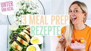 Rezepte Unter 500 Kalorien : 3 meal prep rezepte unter 500 kalorien gesunde gerichte zum mitnehmen youtube ~ A.2002-acura-tl-radio.info Haus und Dekorationen