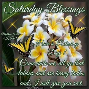 saturday blessings for a blessed day pictures photos and images for