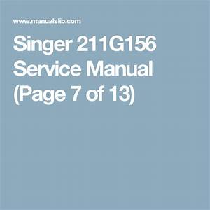 Singer 211g156 Service Manual  Page 7 Of 13