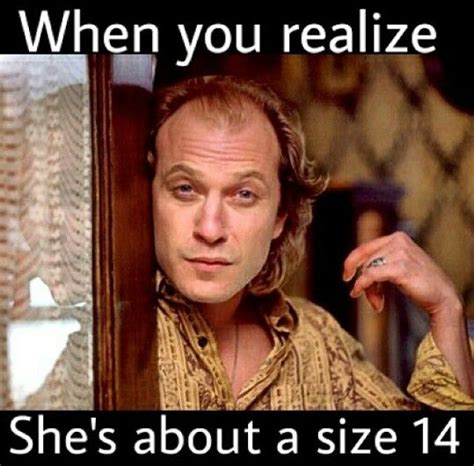 Buffalo Bill Memes - ted levine buffalo bill quotes