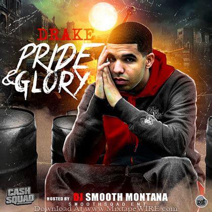 drake mixtape pride glory mixtapes april buymixtapes dancehall southern listen