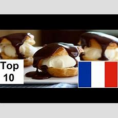 Top 10 Best French Foods And Recipes (professional Edition) Youtube
