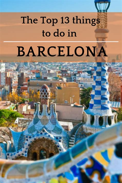 The Top 13 things to do in Barcelona Ӏ 2020 Travel Guide ...