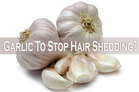 stop shedding hair garlic to stop hair shedding