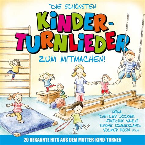 Kinderzimmer Ideen Turnen by Die Sch 246 Nsten Kinderturnlieder Zum Mitmachen Turnlieder