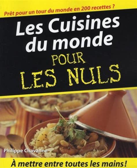 livre la cuisine du monde pour les nuls philippe chavanne acheter occasion 03 12 2007