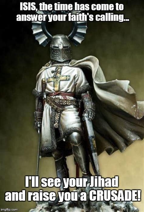 Crusade Memes - crusades imgflip