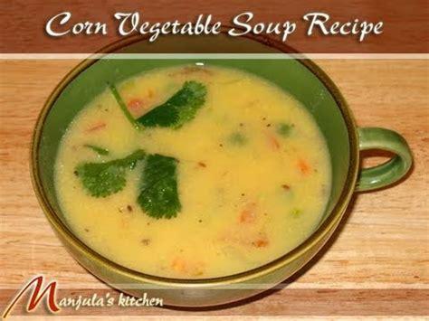 Manjulas Kitchen Tomato Soup by Corn Veggie Soup Recipe By Manjula Indian Vegetarian