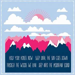Mountain Sound - Of Monsters and Men | song lyrics | Pinterest