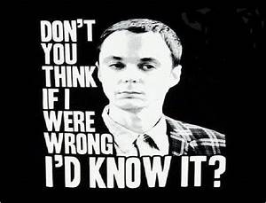 Wrong?-Best Sheldon Cooper Quotes