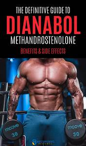Dianabol Methandrostenolone For Fast Muscle Gains  The Definitive Guide