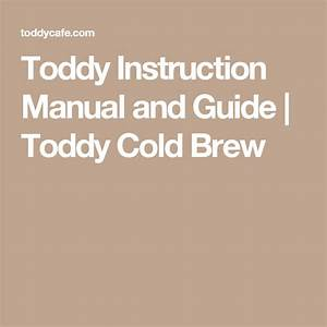 Toddy Instruction Manual And Guide