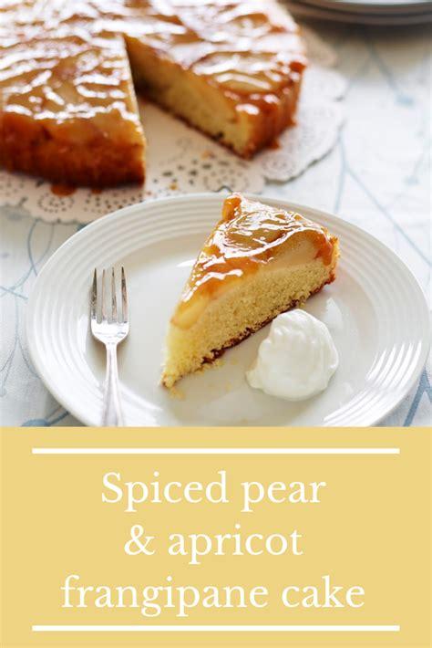 spiced pear  apricot frangipane cake