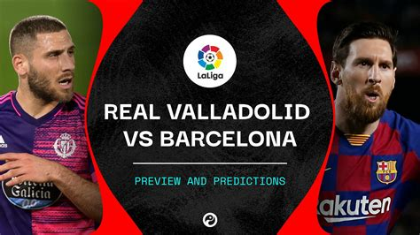 Real Valladolid v Barcelona live stream: How to watch La ...