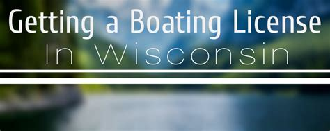 Boating License By State by Tips For Getting A Boating License In Wi
