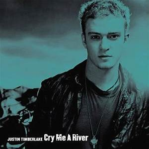 Justin Timberlake - Cry Me a River | Stream [New Song ...