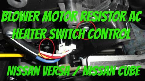 why is my ac fan not working blower motor resistor nissan versa nissan cube youtube