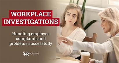 Complaints Workplace Employee Investigations Problems Handling Successfully