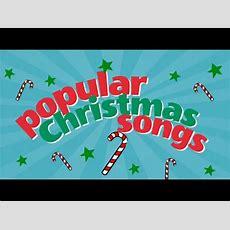 Popular Christmas Songs & Carols Playlist Kids Love Youtube
