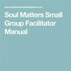 Soul Matters Small Group Facilitator Manual