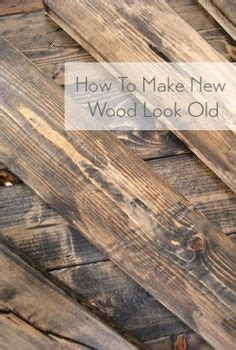 How To Make Barn Wood by Make New Wood Look Like Distressed Barn Boards Woods