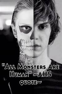 """""""All Monst... Monster Human Quotes"""