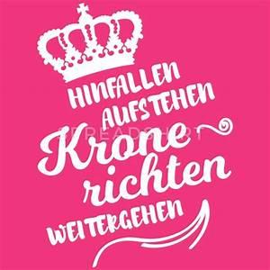 Spruch Krone Richten : hinfallen krone richten weitergehen lustig spruch von rockitshirts spreadshirt ~ Markanthonyermac.com Haus und Dekorationen