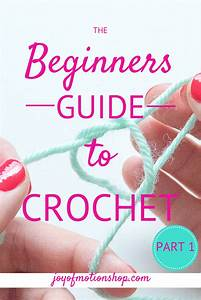 U201cthe Beginners Guide To Crochet U201d  U2013 Part 1  Joy Of Motion