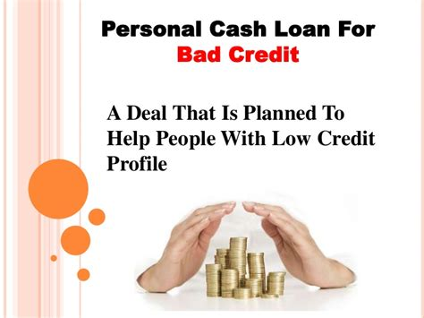 Personal Cash Loans For Bad Credit- Perfect Solution For