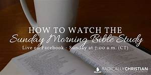 How To Watch The Live Sunday Morning Bible Study On