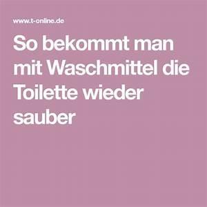 Kalk Im Klo : so bekommt man mit waschmittel die toilette wieder sauber putz hacks pinterest waschmittel ~ Markanthonyermac.com Haus und Dekorationen