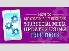 How to Automatically Reshare Your Social Media Updates