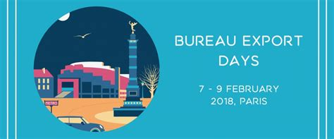 export bureau bureau export days inscriptions ouvertes aux