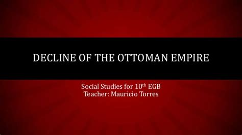 Ottoman Empire Social - decline of the ottoman empire