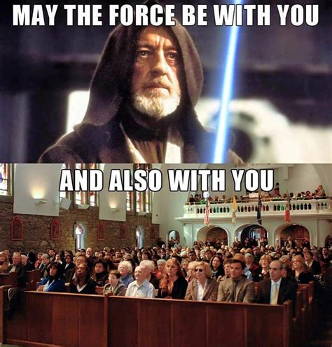 Episcopal Church Memes Episcopal Church Memes May The Be With You Rite Ii