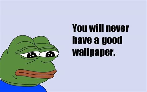 Sad, Quote, Memes, Pepe (meme) Wallpapers Hd  Desktop And