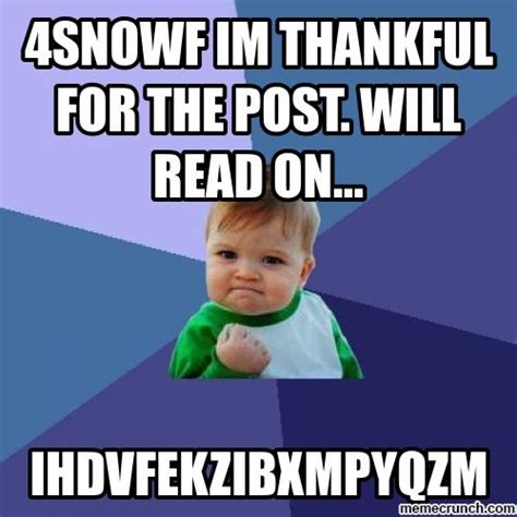 Thankful Meme - 4snowf im thankful for the post will read on