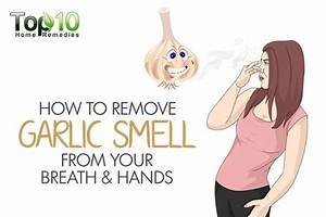 how to remove garlic smell from your breath and hands With how to remove bad smell from house
