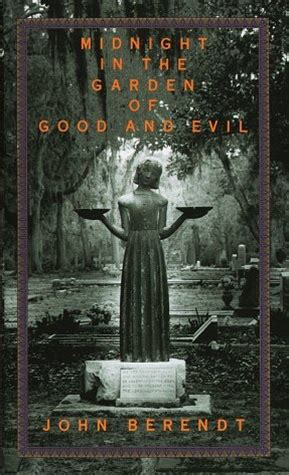 midnight in the garden of and evil book midnight in the garden of and evil by berendt