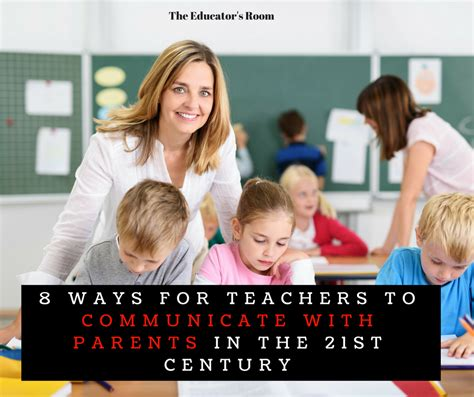 8 Ways For Teachers To Communicate With Parents In The 21st Century  The Educators Room