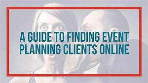 A Beginner's Guide to Finding Event Planning Clients ...