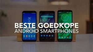 Beste Smartphone 2018 : de 4 beste goedkope android smartphones van 2018 youtube ~ Kayakingforconservation.com Haus und Dekorationen