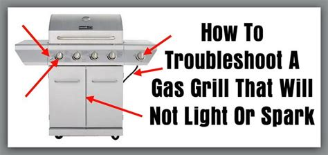 how to light a grill troubleshoot a propane gas grill that will not light or