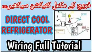 Direct Cool Refrigerator Full Electric Wiring Thermostat With Diagram In Urdu  Hindi
