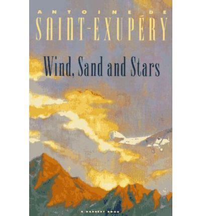 Wind, Sand And Stars  Antoine De Saintexupery