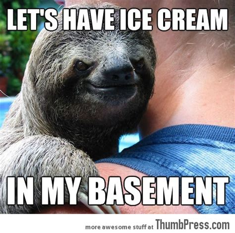 Creepy Sloth Meme - the gallery for gt suspiciously evil sloth